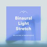 Binaural Light Stretch