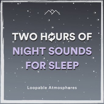 2 Hours Of Night Sounds For Sleep