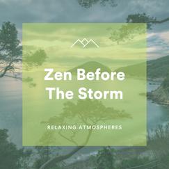 Zen Before The Storm