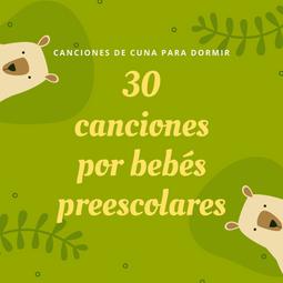 30 canciones por bebés preescolares