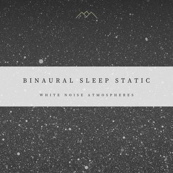 Binaural Sleep Static