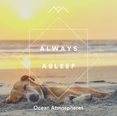 Always Asleep