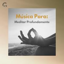 MUSICA_PARA_MEDITAR_PROFUNDAMENTE.png