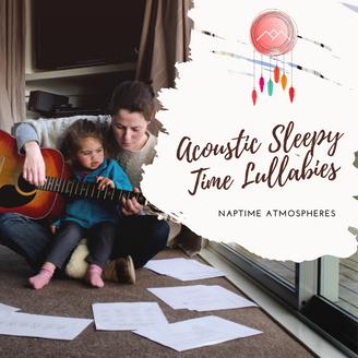 Acoustic Sleepy Time Lullabies