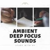 Ambient Deep Focus Sounds