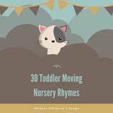 30 Toddler Moving Nursery Rhymes