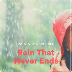 Rain That Never Ends