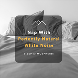 Nap With Perfectly Natural White Noise