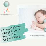 37 Lullabies Played on a Harp for Soft Sleep