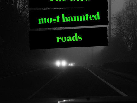 5 of the UK's most haunted roads