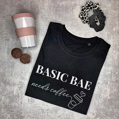 Basic Bae needs coffee t-shirt. Dames