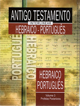 Antigo Testamento Interlinear Hebraico-Português, vol. 3: Profetas Posteriores