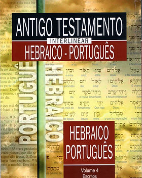 Antigo Testamento Interlinear Hebraico-Português, vol. 4: Escritos