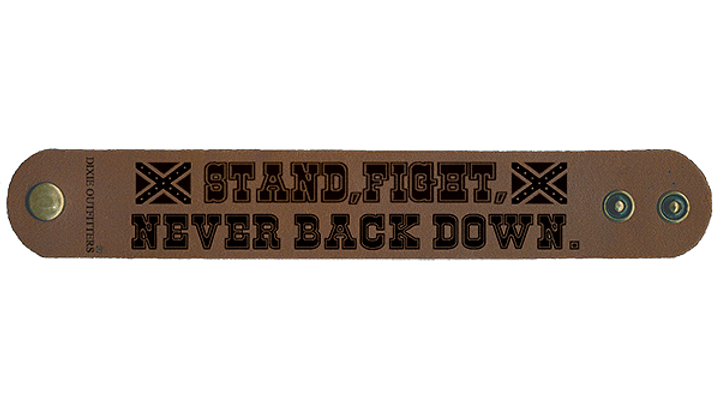 STAND FIGHT NEVER BACK DOWN