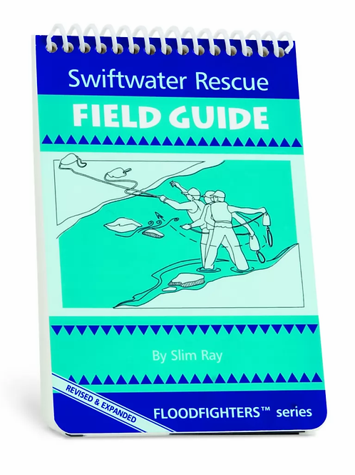 CMC-SWIFTWATER RESCUE FIELD GUIDE