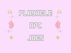 Playable NPC Jobs 🍙