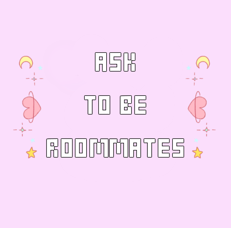 Ask to be Roommates