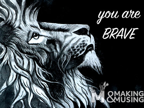 Lion - You are Brave - Print on archival fine art paper