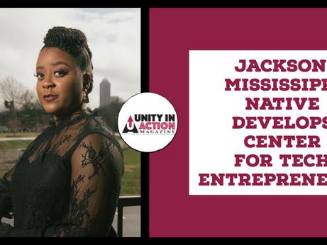 Jackson, Mississippi Native Develops Center For Tech Entrepreneurs