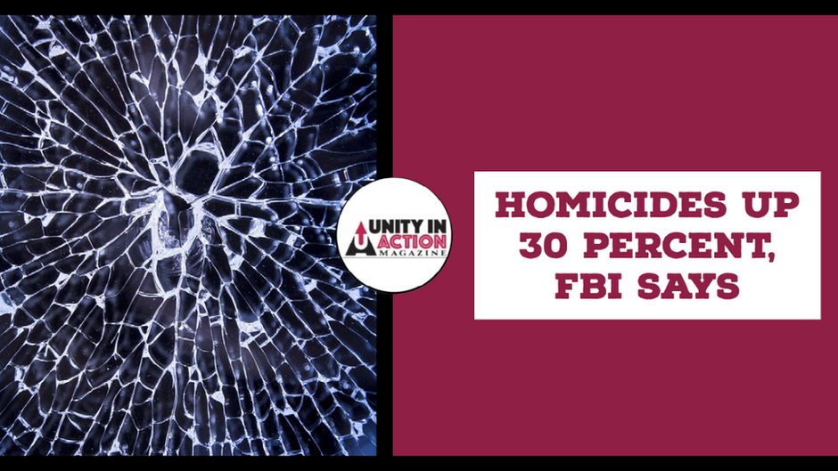 Homicides Up 30 Percent, The Largest Increase In History, FBI Says.
