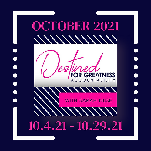 Destined for Greatness Accountability Program: October 2021