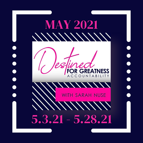 Destined for Greatness Accountability Program: May 2021
