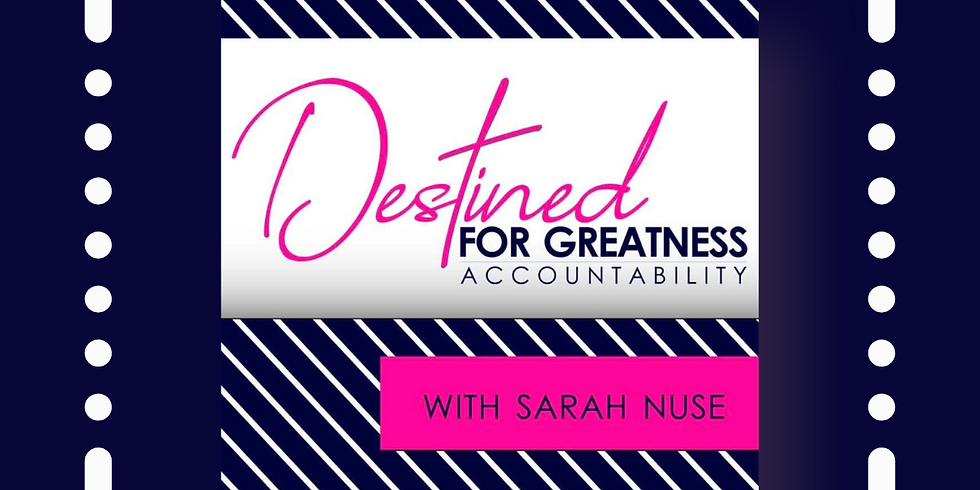 Destined for Greatness Accountability Program: May