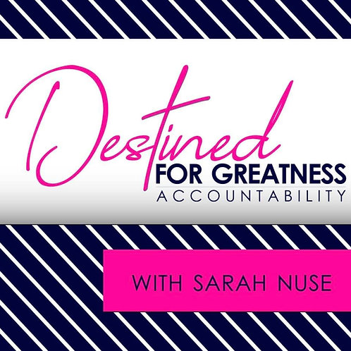 Destined for Greatness Accountability Program: Two Months