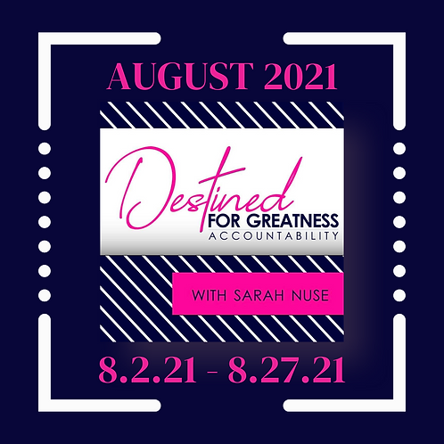 Destined for Greatness Accountability Program: August 2021