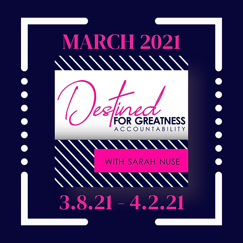 Destined for Greatness Accountability Program: March 2021