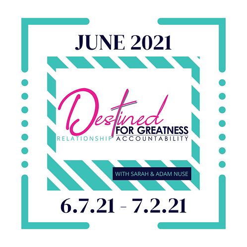Destined for Greatness Relationship Accountability Program: June 2021