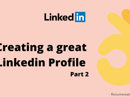 Creating a great Linkedin Profile: Part 2