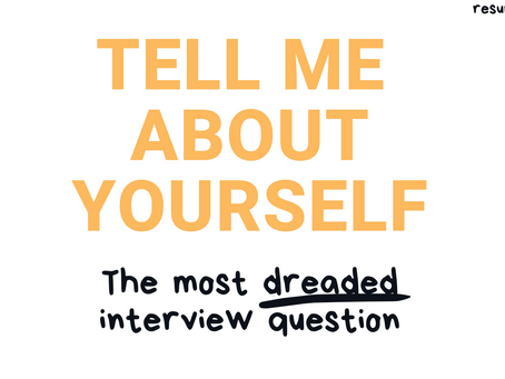 Tell me about yourself...The most dreaded interview question