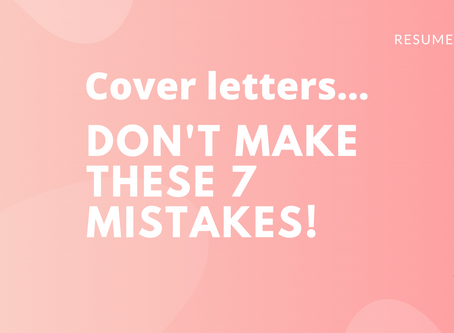7 Cover letter mistakes you should AVOID!