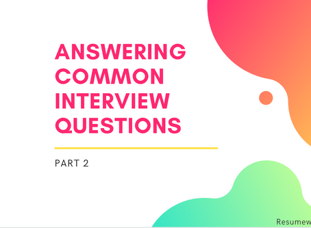 Answering common interview questions - Part 2