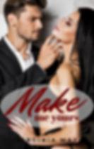 Make me Yours jpg.jpg
