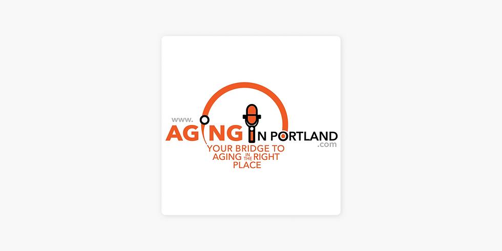 """Health & Renewed Gratitude"" on Aging in PortlandPodcast& Radio Show"