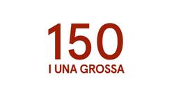 150 I UNA GROSSA