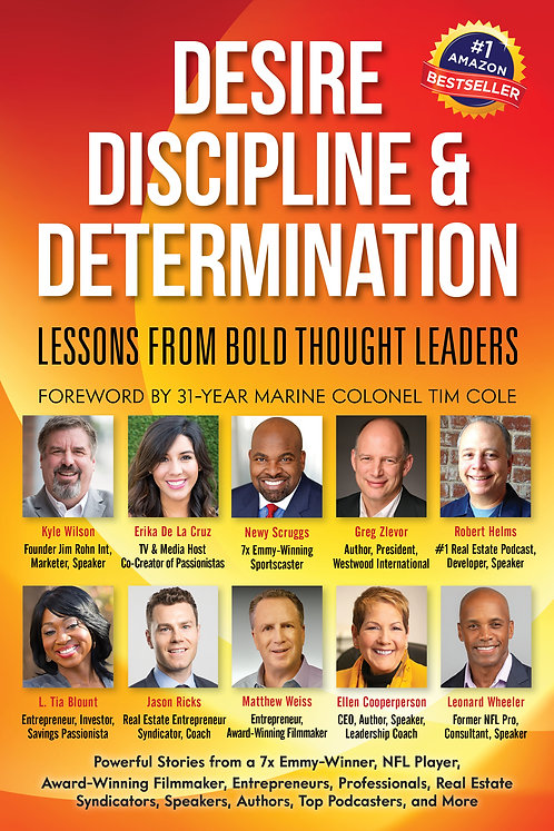 Desire, Discipline and Determination: Lessons from Bold Thought Leaders