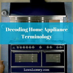 Demystifying Appliance Jargon Part 1