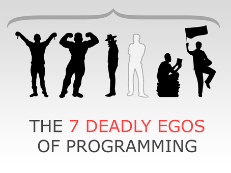 The 7 Deadly Egos of Programming