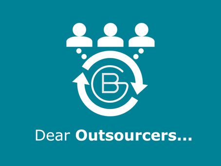 Dear Outsourcers...