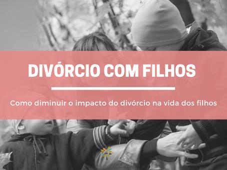 Como diminuir o impacto do divórcio na vida dos filhos