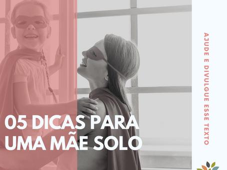 05 DICAS PARA UMA MÃE SOLO