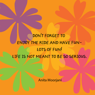 Don't Forget to Have Fun!