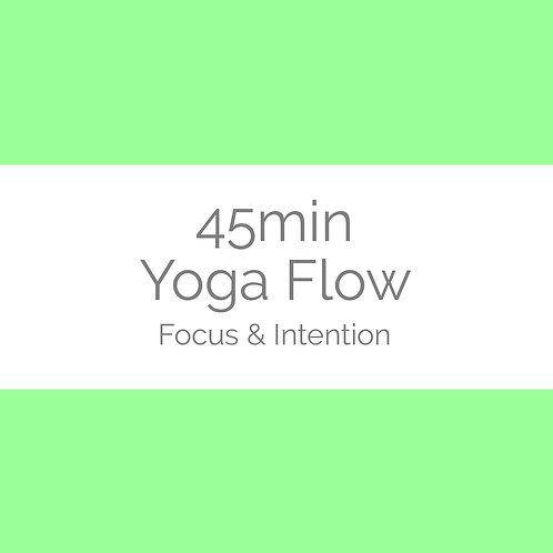 45min Yoga Flow- Focus & Intention