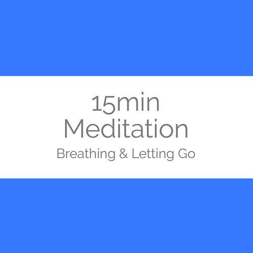 15min Meditation- Breathing & Letting Go