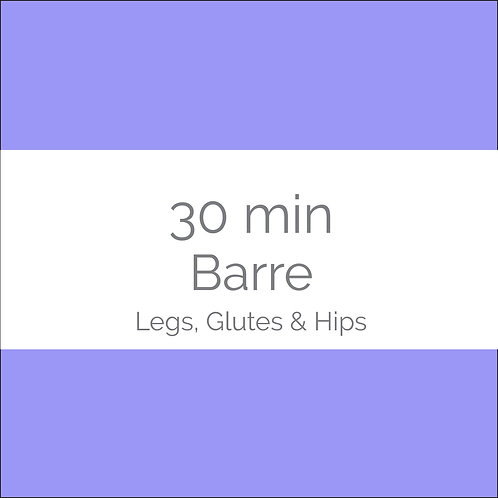 30min Barre- Legs, Glutes & Hips