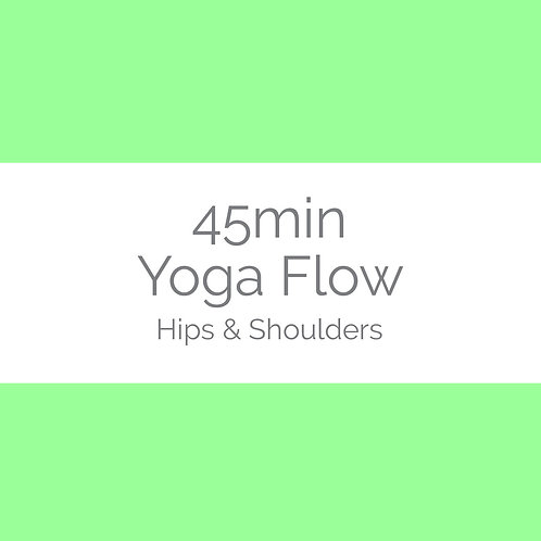 45min Yoga Flow- Hips & Shoulders
