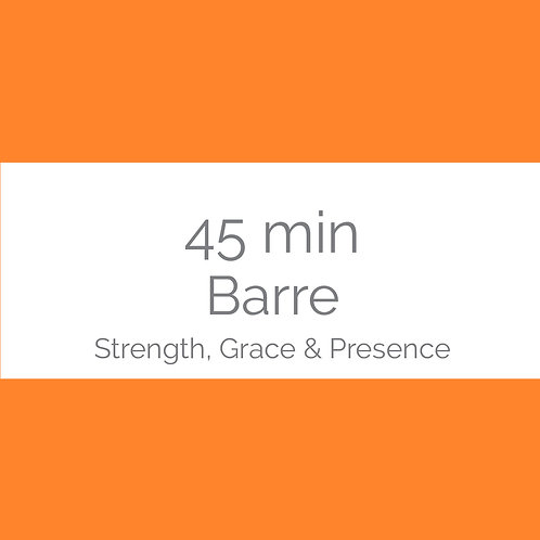 45min Barre- Strength, Grace, Psence
